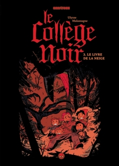 Le collège noir, ,tome 3 : Le livre de la neige de Ulysse Malassagne (BANDE DESSINÉE ADOS)